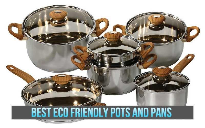 Best Eco Friendly Pots and Pans