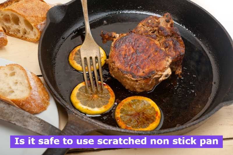 Is it safe to use scratched non stick pan