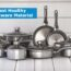 What are The Best Healthy Cookware Materials – Best Guide