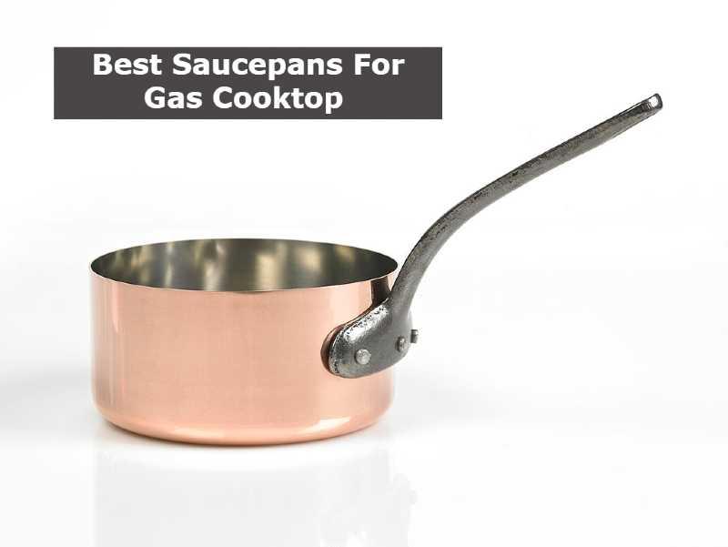 Best Saucepans For Gas Cooktop