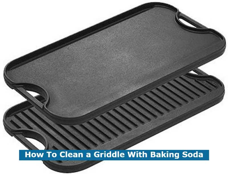 How To Clean a Griddle With Baking Soda