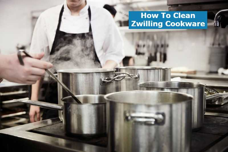 How To Clean Zwilling Cookware