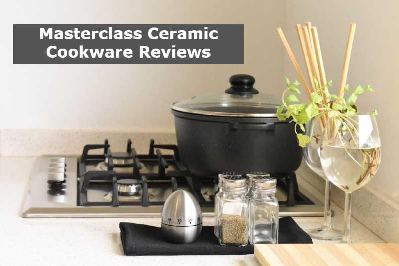 Masterclass Ceramic Cookware Reviews